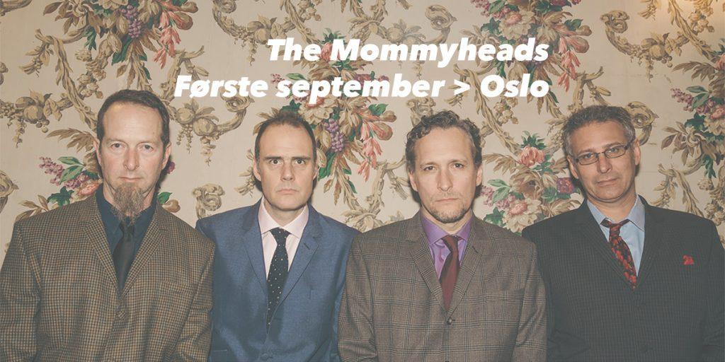 The Mommyheads spelar i Oslo den 1 september 2019