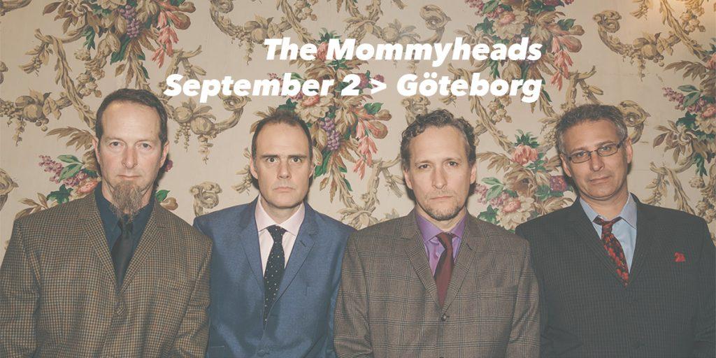 The Mommyheads spelar i Göteborg den 2 september 2019