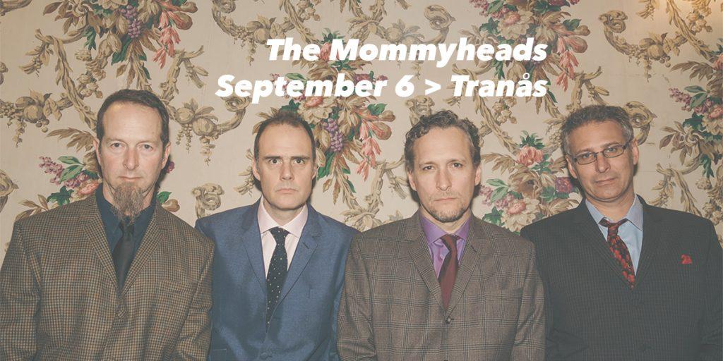 The Mommyheads spelar i Tranås den 6 september 2019